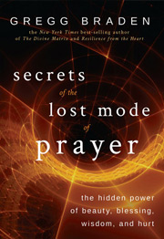 gregg braden secrets lost mode prayer