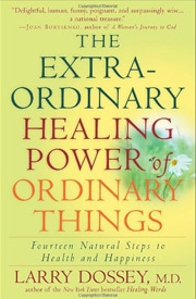 book Larry Dossey extraordinary healing power of ordinary things