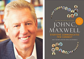 John Maxwell Everyone Communicates Few Connect